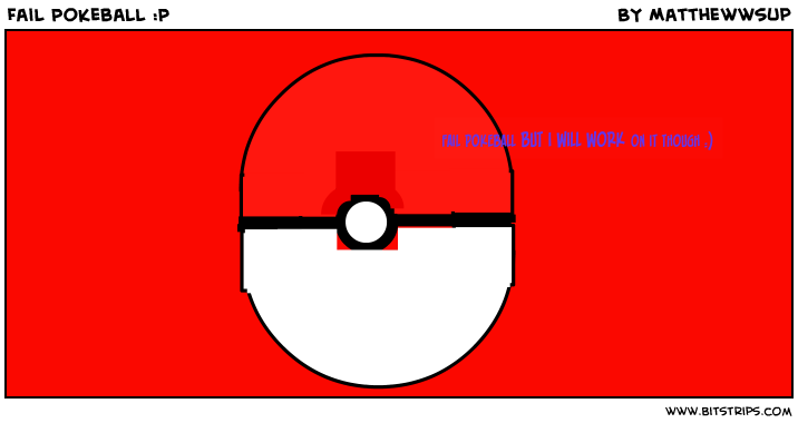 Fail Pokeball :P
