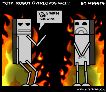 'TotD: Robot Overlords FAIL!'