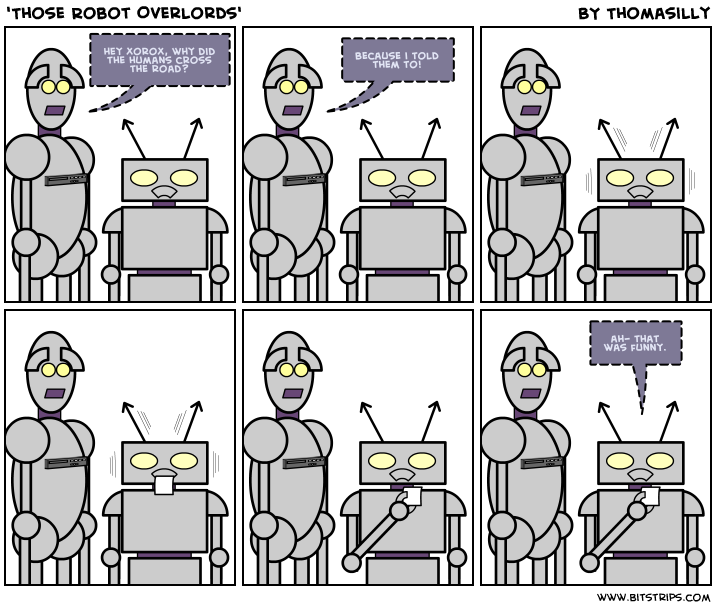 'Those Robot Overlords'