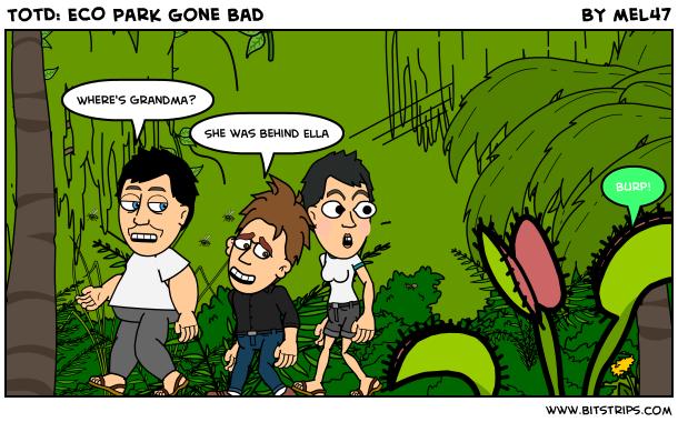 TotD: ECO Park gone Bad