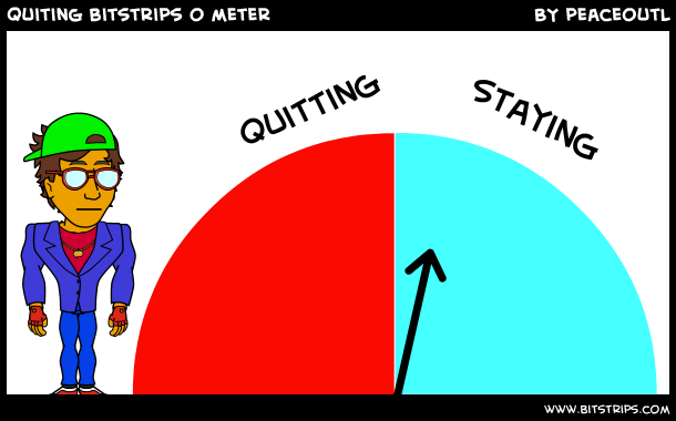 quiting bitstrips o meter