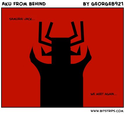 Aku From Behind