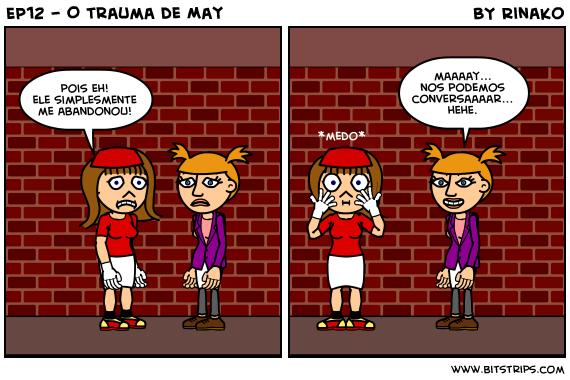 EP12 - O trauma de May