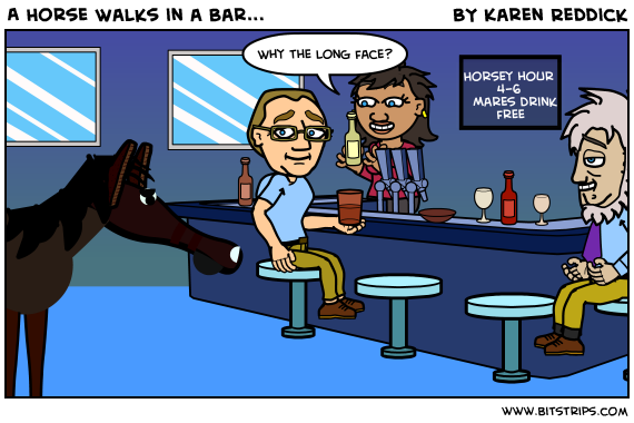 A Horse Walks in a Bar...