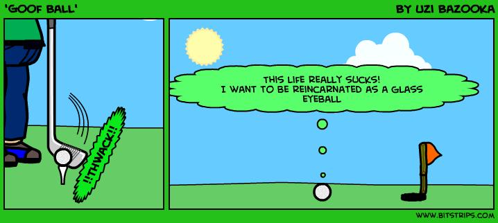 'Goof Ball'