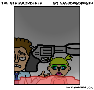 the Stripmurderer
