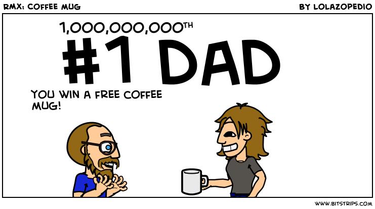 RMX: Coffee mug