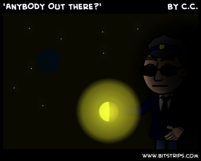 'ANYBODY OUT THERE?'