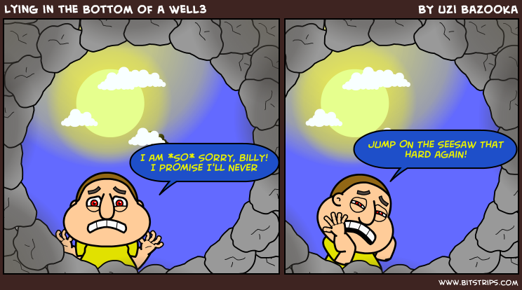 Lying in the Bottom of a Well3