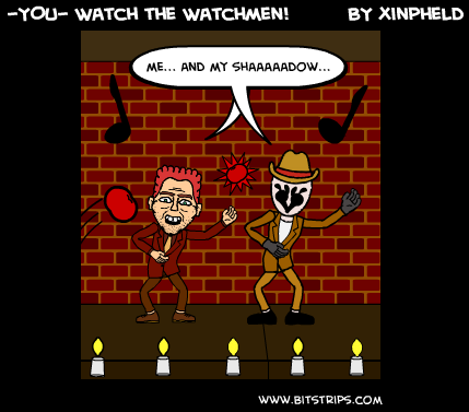 -YOU- Watch the Watchmen!