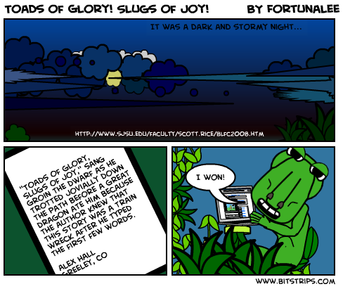 Toads of Glory! Slugs of Joy!