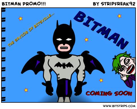 BITMAN PROMO!!!