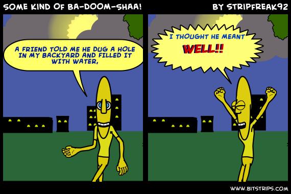 Some Kind Of BA-DOOM-SHAA!