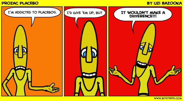 Prozac Placebo