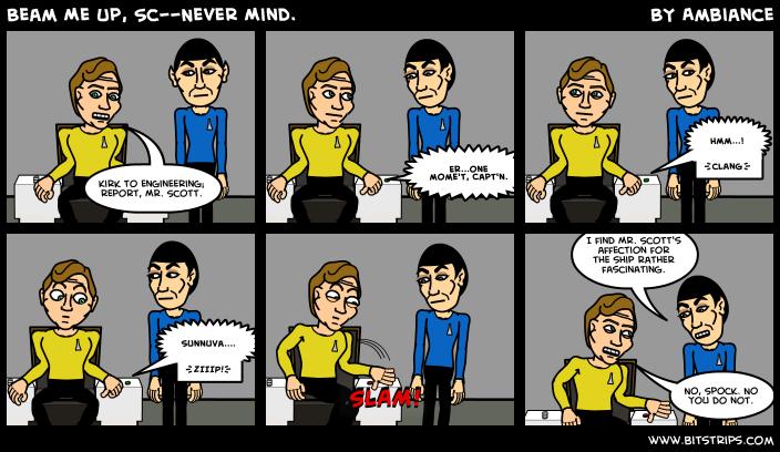 Beam Me Up, Sc--Never Mind.