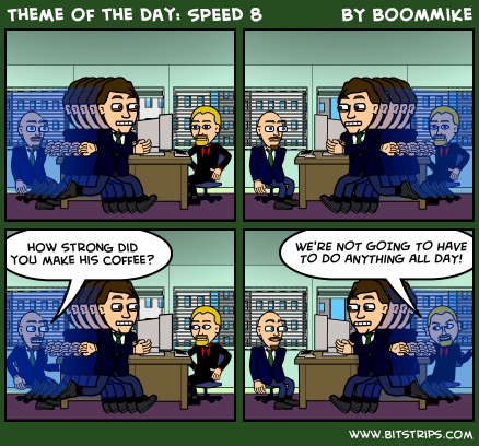 Theme of the day: SPEED 8