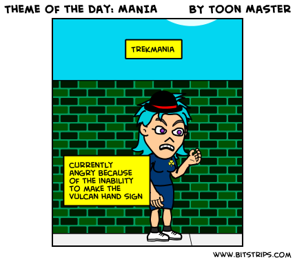 Theme of the day: MANIA