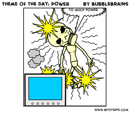 Theme of the Day: POWER