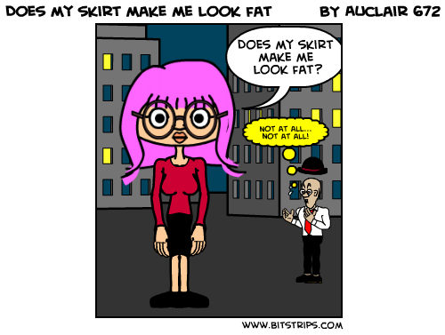 Does my skirt make me look fat