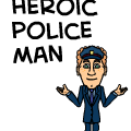 'The Heroic Police Man'
