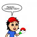 Pikachu, I Choose YOU!!!