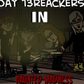 Day 13reackers|| Haunted Madness