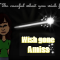 Wishes gone Amiss-Promotion