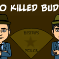 Who Killed Buddy?