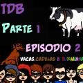 Vacas,Cadelas e Turminha!