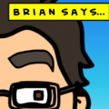 Brian Says