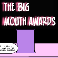The Big Mouth Awards