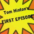 Tom Hinton's First Episode!