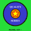 Quality Series - Michael Vox