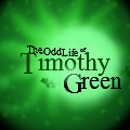 The Odd Life Of Timothy Green~