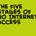 The Five Stages Of No Internt