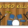 Video Kills