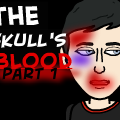 The Skull's Blood Part 1