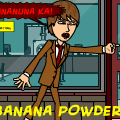 *BANANA POWDER*