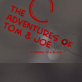 the adventures of tom and joe