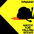 Watch For Falling Rocks!