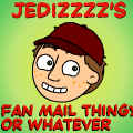 Jedizzzz's Fan Mail Thingy or Whatever