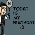 Today is my birthday yay