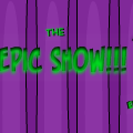 The Epic Show!!!