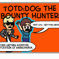 TotD:Dog the bounty hunter