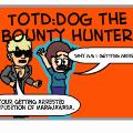 TotD:Dog the bounty hunter