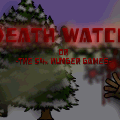 Death Watch- ON HOLD