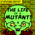 The life of a mutant!!