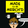 Made to be Merch'd