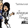 The Adventures of Penguin and Wallace