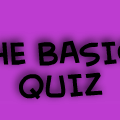 The Basic Quiz